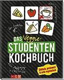 Das Veggie-Studentenkochbuch: Einfach, preiswert & echt vegetarisch