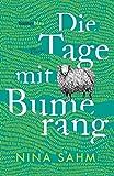 Die Tage mit Bumerang: Roman von Nina Sahm