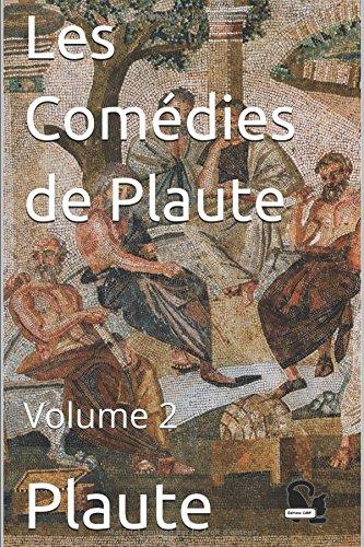 Les Comédies de Plaute: Volume 2 par Plaute