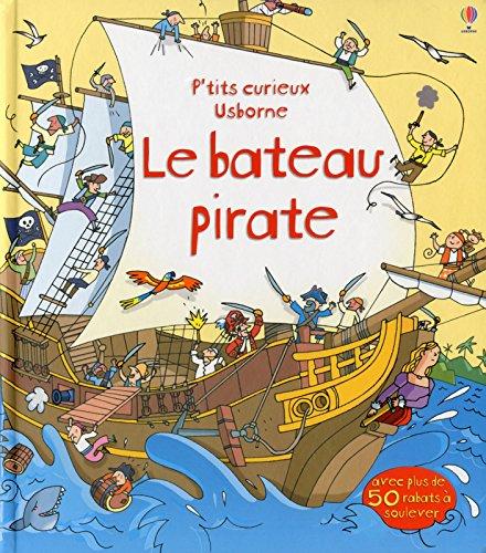 Le bateau pirate - P'tits curieux Usborne