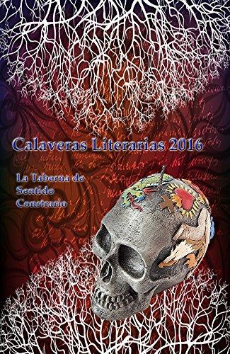 Calaveras Literarias 2016 por La Taberna de Sentido Contrario