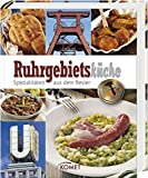 Ruhrgebietsküche: Spezialitäten aus dem Revier (Spezialitäten aus der Region)