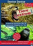 Tiere extrem Band 2 - Plötzlich einem Gorilla gegenüber!: Erstaunliche Geschichten über die spannenden Fähigkeiten der Tiere