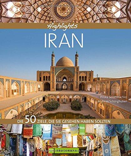Bildband Iran: Highlights Iran