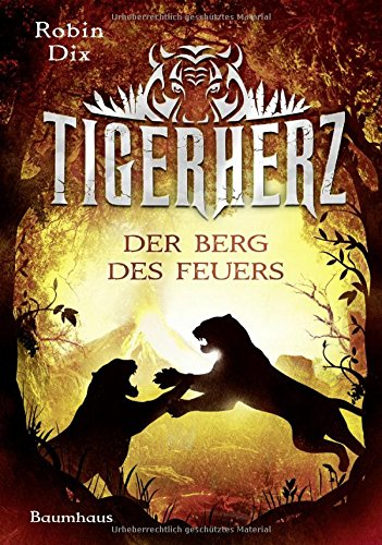 Tigerherz - Der Berg des Feuers Band 3