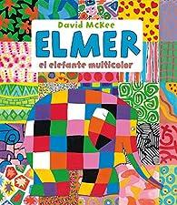 Elmer, el elefante multicolor par David McKee