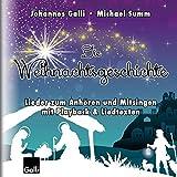 Die Weihnachtsgeschichte: Lieder zum Anhören und Mitsingen mit Playback & Liedtexten