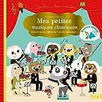 Mes petites musiques classiques - Un livre son à écouter de Sophie de Mullenheim