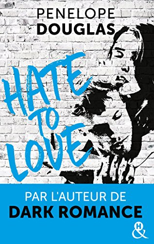 Hate to love : un roman New Adult totalement addictif, par l'auteur de Dark Romance (&H)