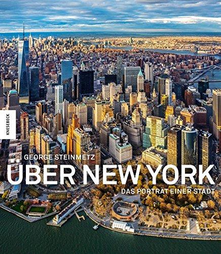 Über New York: Das Porträt einer Stadt (New York Bildband)