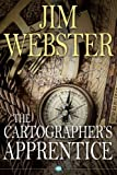 The Cartographer's Apprentice by Jim Webster