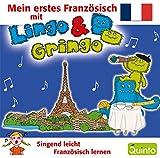 Mein erstes Französisch mit Lingo & Gringo: Singend leicht Französisch lernen