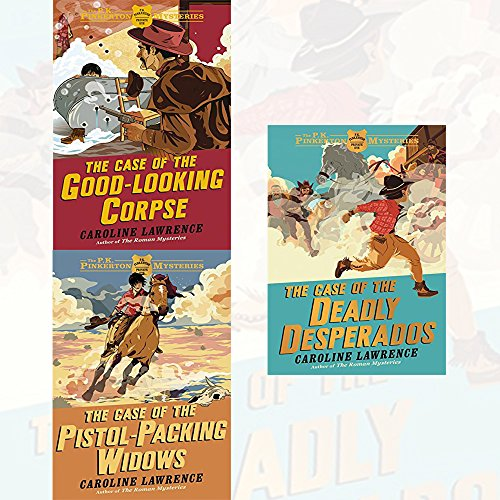 Caroline Lawrence The P. K. Pinkerton Mysteries Collection 3 Books Set (The Case of the Deadly Desperados, The Case of the Good-Looking Corpse, The Case of the Pistol-packing Widows)