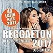 Reggaeton 2017 - 40 Latin Hits Romantico (Los Exitos - Lo Que Suena En La Calle)