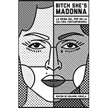 Bitch She's Madonna: La reina del pop en la cultura contemporánea