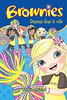 Brownies - 5: Dansons dans la ville par [Plaisted, Caroline]