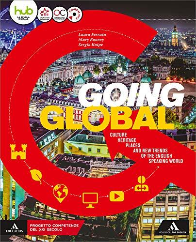 Going global. Per le Scuole superiori. Con e-book. Con espansione online. Con CD-ROM di Laura Ferruta,Mary Rooney,Sergio Knipe