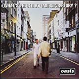 (Whats the Story)Morning Glory? (Remastered) [Vinyl LP]