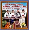 Frisch Aufgspielt mit Hackbrett - Harmonika - Zither - 18 Titel Echte Volksmusik - Instrumental