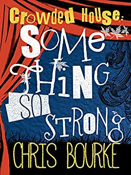 Crowded House: Something So Strong von [Bourke, Chris]