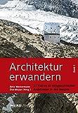 Architektur erwandern Band 2: 15 Touren zu zeitgenössischer Architektur in den Bergen