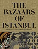 The Bazaars of Istanbul by Isabel Bocking (2009-04-06)