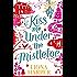 Kiss Me Under the Mistletoe (Mills & Boon M&B)