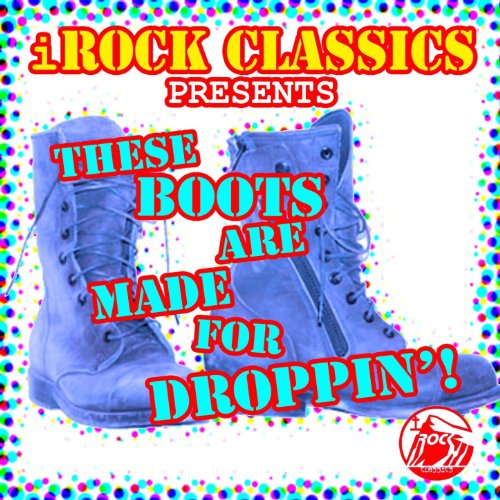 These Boots Are Made for Dropp...