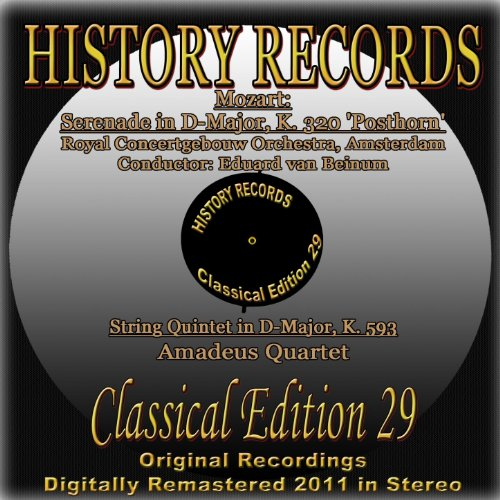 Mozart: Serenade in D Major, K. 320 'Posthorn' & String Quintet in D Major, K. 593 (History Records - Classical Edition 29 - Original Recordings Digitally Remastered 2011 in Stereo) 320 Stereo