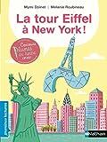 La tour Eiffel à New York ! - Premières Lectures CP Niveau 3 - Dès 6 ans