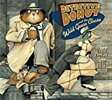 Detective Donut and the Wild Goose Chase by Bruce Whatley (1997-05-01)