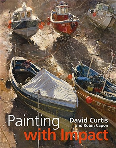 [ [ [ Painting with Impact [ PAINTING WITH IMPACT ] By Curtis, David ( Author )Sep-07-2010 Hardcover