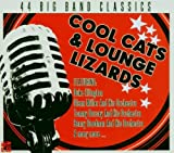 Cool Cats and Lounge Lizards: 44 Big Band Classics by Various Artists