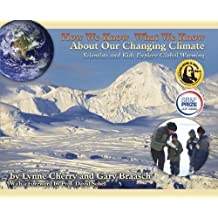 How We Know What We Know About Our Changing Climate: Scientists and Kids Explore Global Warming