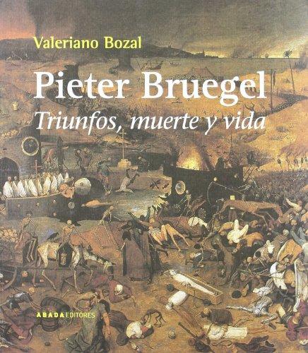 Pieter Bruegel Triunfos Muerte Y (Lecturas de Historia del Arte) por Valeriano Bozal