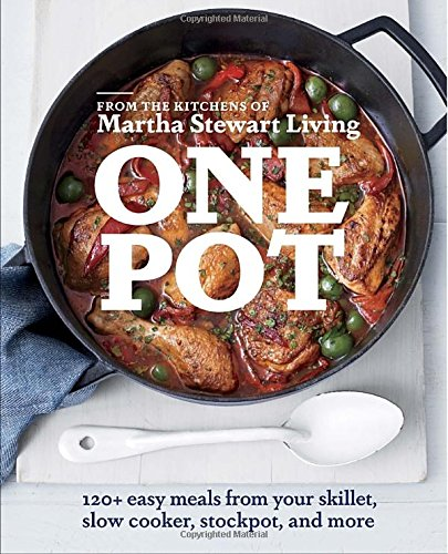 one-pot-120-easy-meals-from-your-skillet-slow-cooker-stockpot-and-more