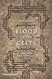 Blood of the Celts : The New Ancestral Story