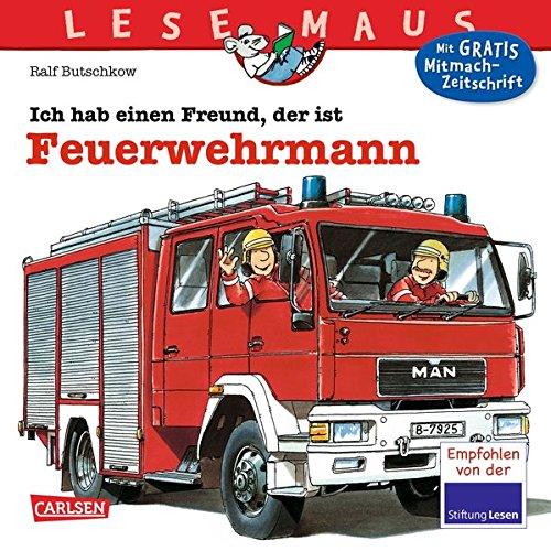 Ich hab einen Freund, der ist Feuerwehrmann (LESEMAUS, Band 93)