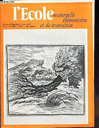L'ECOLE - maternelle elementaire et de transition / N°4 - 17 octobre 1970 - 62e année / Prepare au CAP de l'enseignement primaire / L'enseignement du code de la route a l'ecole etc...