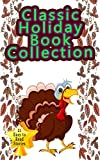 Classic Holiday Book Collection: 21 Hilarious and Thrilling Short Stories for Children (funny, spooky, kind, cute, sweet)
