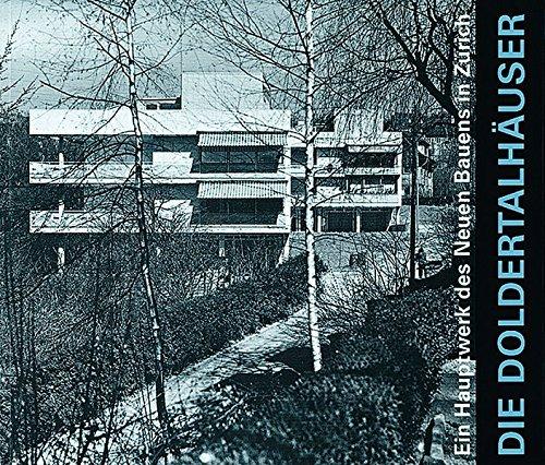 Die Doldertalhäuser: Ein Hauptwerk des Neuen Bauens in Zürich. Zwei Mehrfamilienhäuser für den gehobenen Mittelstand von Alfred & Emil Roth und Marcel Breuer Buch-Cover