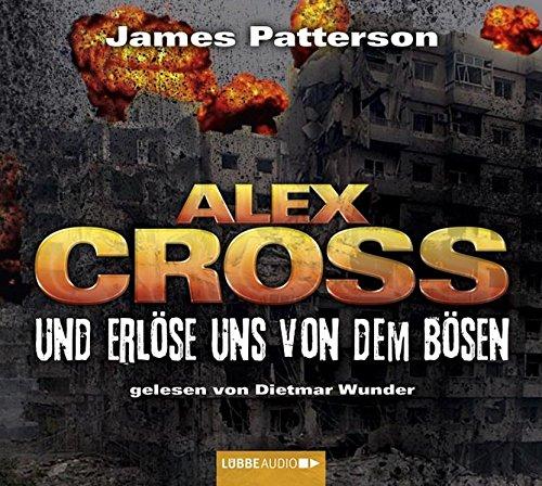 Und erlöse uns von dem Bösen: Alex Cross-Reihe, Teil 10. (Lübbe Audio)