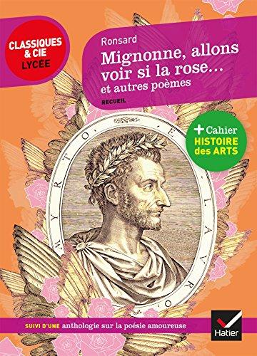 Mignonne allons voir si la rose et autres poèmes: suivi d'une anthologie sur la poésie amoureuse par Pierre de Ronsard