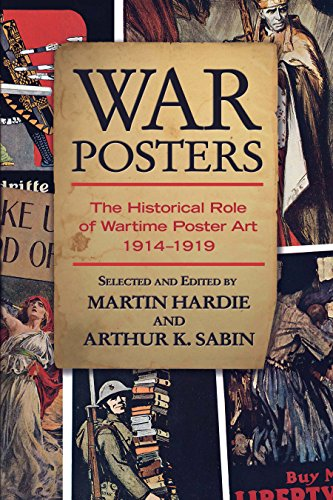 War Posters: The Historical Role of Wartime Poster Art 1914-1919 (English Edition) -