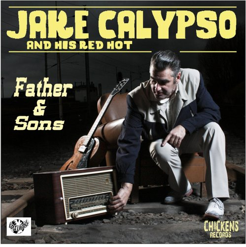 Father and Sons / Jake Calypso and His Red Hot