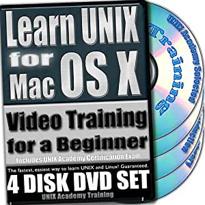 Learn UNIX For Mac OS X For A Beginner Video Training And Four Certification Exams Bundle. 4-Disk DVD Set, Ed.2011
