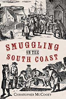 Smuggling on the South Coast by [McCooey, Chris]