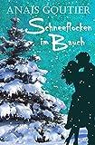 Schneeflocken im Bauch. Sinnliche Winterromanze von Anaïs Goutier