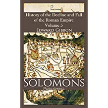 History of the Decline and Fall of the Roman Empire - Volume 5 (English Edition)