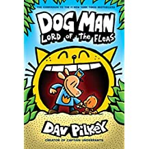 Dog Man: Lord of the Fleas: From the Creator of Captain Underpants (Dog Man #5) (English Edition)